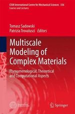 Multiscale Modeling of Complex Materials : Phenomenological, Theoretical and Computational Aspects