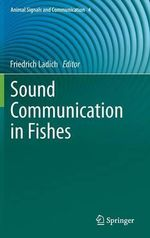 Sound Communication in Fishes : Animal Signals and Communication