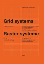 Grid Systems in Graphic Design : A Visual Communication Manual for Graphic Designers, Typographers and Three Dimensional Designers - Josef Muller-Brockmann