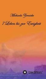 7 Leben Bis Zur Ewigkeit - Michaela Zernicke