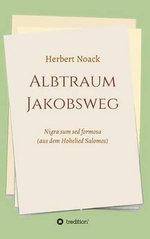 Albtraum Jakobsweg - Herbert Noack
