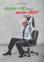 Burn-In Statt Burn-Out - Klaus Biedermann