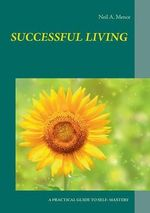 Successful Living - Neil a. Mence