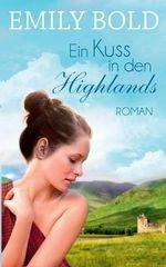 Ein Kuss in Den Highlands - Emily Bold