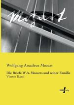 Die Briefe W.a - Wolfgang Amadeus Mozart