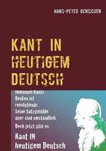Kant in Heutigem Deutsch - Hans-Peter Gensichen