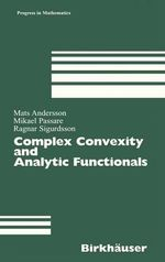 Complex Convexity and Analytic Functionals : v. 225 - Mats Andersson