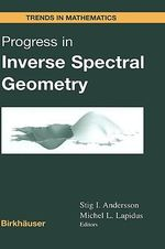 Progress in Inverse Spectral Geometry : Applied Mathematical Sciences - S.I. Andersson