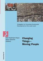Changing Things : Moving People - Strategies for Promoting Sustainable Development at the Local Level