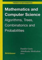 Mathematics and Computer Science : Algorithms, Trees, Combinatorics and Probabilities :  Algorithms, Trees, Combinatorics and Probabilities