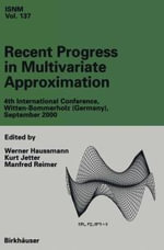 Recent Progress in Multivariate Approximation : 4th International Conference, Witten-Bommerholtz (Germany), September 2000 :  4th International Conference, Witten-Bommerholtz (Germany), September 2000
