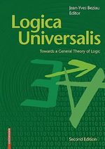 Logica Universalis : Towards a General Theory of Logic