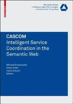 CASCOM : Intelligent Service Coordination in the Semantic Web