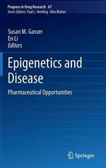 Epigenetics and Disease : Pharmaceutical Opportunities