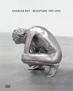 Charles Ray : Sculpture 1997-2014 - Bernhard Mendes