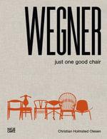 Hans J. Wegner : Just One Good Chair - Christian Holmstedt Olesen