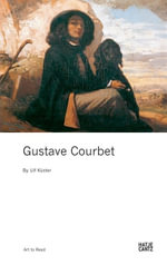 Gustave Courbet : Art to Read Series - Ulf Kuster
