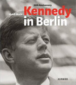 Kennedy in Berlin : The Shrinking City - Jasper von Altenbockum