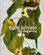 Egon Schiele : The Beginning - Carl Aigner