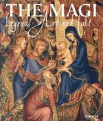 The Magi : Legend, Art and Cult - Manuela Beer