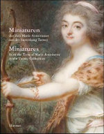 Miniatures : From the Time of Marie Antoinette in the Tansey Collection - Bernd Pappe