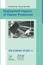 Employment Impacts of Cleaner Production : ZEW Economic Studies