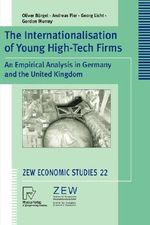 The Internationalisation of Young High-Tech Firms : An Empirical Analysis in Germany and the United Kingdom - O. Burgel