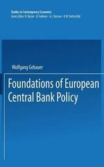 Foundations of European Central Bank Policy : Studies in Contemporary Economics