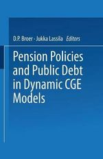 Pension Policies and Public Debt in Dynamic CGE Models : Series a / Etla,
