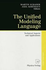 The Unified Modeling Language : Technical Aspects and Applications