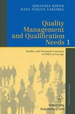 Quality Management and Qualification Needs 1 : Quality and Personnel Concepts of SMEs in Europe :  Quality and Personnel Concepts of SMEs in Europe