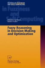 Fuzzy Reasoning in Decision Making and Optimization : v. 82 - Christer Carlsson