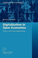 Digitalization in Open Economies : Theory and Policy Implications - Michael Vogelsang