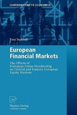 European Financial Markets : The Effects of European Union Membership on Central and Eastern European Equity Markets - Tony Southall