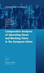 Comparative Analyses of Operating Hours and Working Times in the European Union : Contributions to Economics