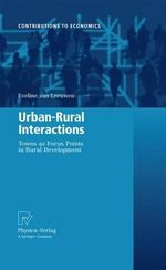 Urban-Rural Interactions : Towns as Focus Points in Rural Development - Eveline van Leeuwen