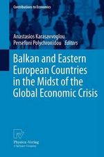 Balkan and Eastern European Countries in the Midst of the Global Economic Crisis