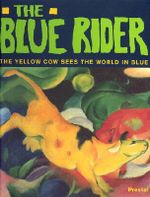 Kadinsky and the Blue Rider : the Yellow Cow Sees the World in Blue - Doris Kutschbach