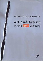 The Prestel Dictionary of Art and Artists in the 20th Century : An Australian Delivering Foreign Aid