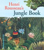 Henri Rousseau's Jungle Book - Doris Kutschbach
