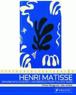 Henri Matisse: Drawing with Scissors : Masterpieces from the Late Years - Olivier Berggruen