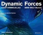 Dynamic Forces : BMW Welt Munich - Kristin Feireiss