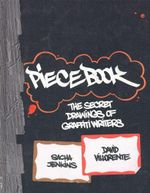 Piecebook : The Secret Drawings of Graffiti Writers - Sacha Jenkins