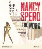 Nancy Spero : The Work - Christopher Lyon