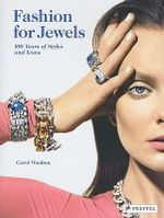 Fashion for Jewels : 100 Years of Styles and Icons - Carol Woolton