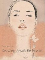 Drawing Jewels For Fashion - Carol Woolton