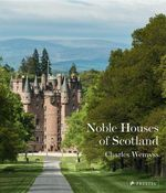 The Noble Houses of Scotland - Charles Wemyss