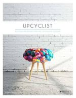 Upcyclist : Reclaimed and Remade Furniture, Lighting and Interiors - Antonia Edwards