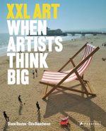 XXL Art : When Artists Think Big - Elea Baucheron