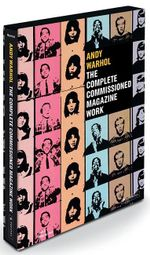 Andy Warhol : The Complete Commissioned Magazine Work - Paul Marechal